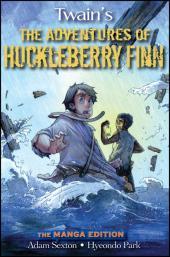 Adventures of Huckleberry Finn : The Manga Edition