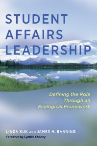 Book jacket for Student Affairs Leadership: Defining the Role Through an Ecological Framework