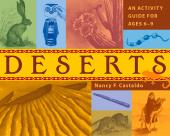 Deserts : An Activity Guide for Ages 6–9