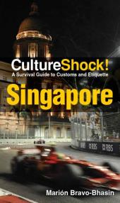Singapore : A Survival Guide to Customs and Etiquette