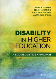 Disability in Higher Education : A Social Justice Approach