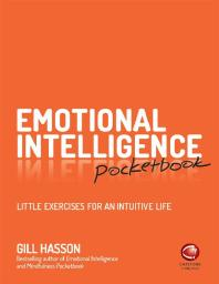 Emotional Intelligence Pocketbook : Little Exercises for an Intuitive Life