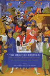 Limbourg Brothers : Reflections on the Origins and the Legacy of Three Illuminators from Nijmegen