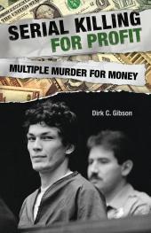 Serial Killing for Profit : Multiple Murder for Money