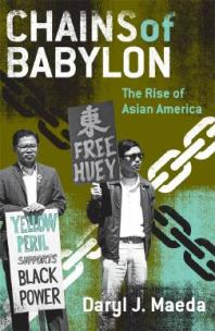 Chains of Babylon The Rise ofAsian America book image