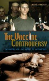 The Vaccine Controversy : The History, use, and Safety of Vaccinations