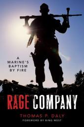 Rage Company : A Marine's Baptism By Fire