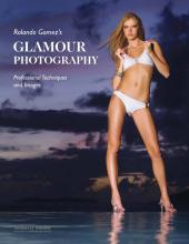 Rolando Gomez's Glamour Photography : Professional Techniques and Images