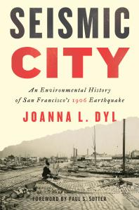 Seismic City : An Environmental History of San Francisco's 1906 Earthquake Cover Image