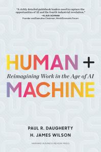 Human + Machine : Reimagining Work in the Age of AI Cover Image