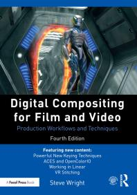 Digital Compositing for Film and Video : Production Workflows and Techniques