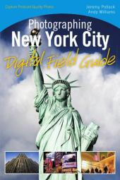 Photographing New York City Digital Field Guide : Digital Field Guide