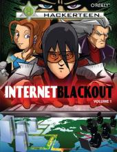Hackerteen : Volume 1: Internet Blackout