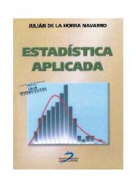 Estadística aplicada de Julián de la Horra 3ed