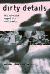 Dirty Details : The Days and Nights of a Well Spouse