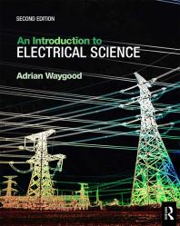 An Introduction to Electrical Science 2nd ed