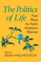 The Politics of Life : Four Plays