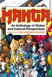 Manga : An Anthology of Global and Cultural Perspectives