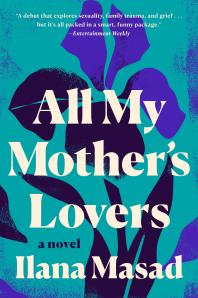 All My Mother's Lovers : A Novel - Cover Art - link to Jumpstart item record