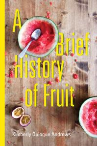 A Brief History of Fruit: Poems - Cover Art - link to Jumpstart item record