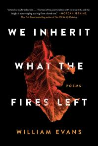 We Inherit What the Fires Left: Poems - Cover Art - link to Jumpstart item record