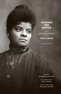 Crusade for Justice : The Autobiography of Ida B. Wells, Second Edition - Cover Art - link to Jumpstart item record
