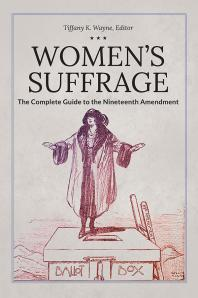 Women's Suffrage: the Complete Guide to the Nineteenth Amendment - Cover Art - link to Jumpstart item record