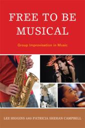 Free to Be Musical : Group Improvisation in Music