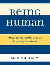 Being Human : Philosophical Reflections on Psychological Issues