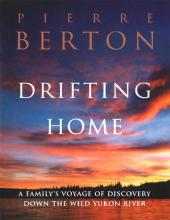 Drifting Home : A Family's Voyage of Discovery Down the Wild Yukon River