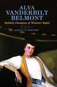 Alva Vanderbilt Belmont: Unlikely Champion ofWomen'sRights