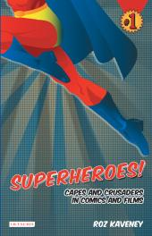 Superheroes! : Capes and Crusaders in Comics and Films