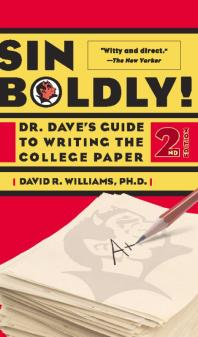 Sin Boldly! : Dr. Dave's Guide To Writing The College Paper