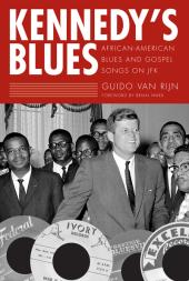 Kennedy's Blues : African-American Blues and Gospel Songs on JFK