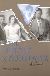 The Dentist of Auschwitz : A Memoir
