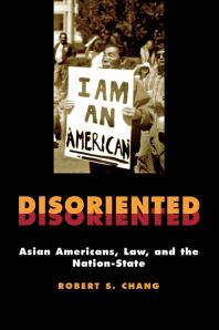 Disoriented :Asian Americans, Law, and the Nation-Statebook image