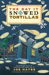 The Day It Snowed Tortillas / El día que nevó tortilla : Folk Tales Retold by Joe Hayes