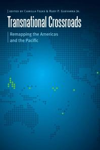 Transnational Crossroads : Remapping the Americas and the Pacific Book Cover