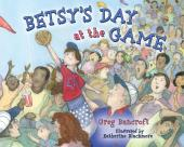 Betsy's Day at the Game