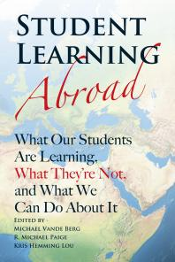 Book jacket for Student Learning Abroad: What Our Students Are Learning, What They're Not, and What We Can Do About It
